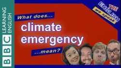 Climate emergency - The English We Speak