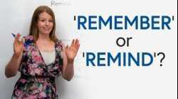 'REMIND' or 'REMEMBER'?