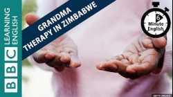 Grandma therapy in Zimbabwe - 6 Minute English