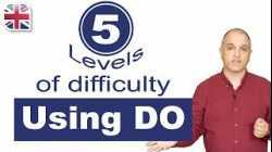 5 Levels of English Grammar - How to Use Do in English
