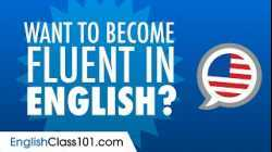 How to Become Fluent in Speaking English