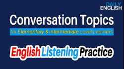 Conversation Topics for Elementary & Intermediate Level Learners   Listen English Daily Practice