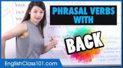 7 Most Common Phrasal Verbs with 'BACK': back up, back off, back in...