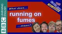 Running on fumes: The English We Speak